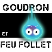 Goudron & Feux Follets